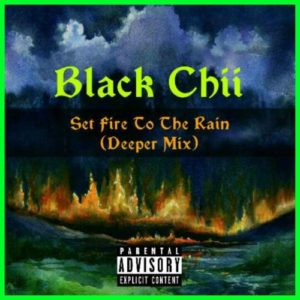 Black Chii – Set fire To The Rain (Deeper Mix) Mp3 download