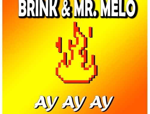 Brink & Mr. Melo – Ay Ay Ay [Radio Edit] mp3 download