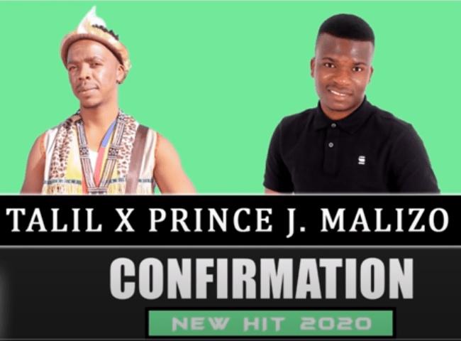 Talil x Prince J.Malizo – Confirmation (Original) Mp3 download