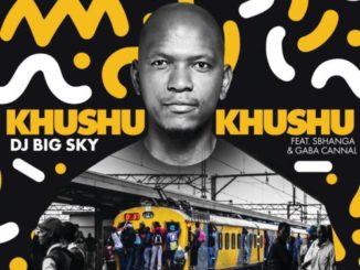 DJ Big Sky – Khushukhushu Ft. Sbhanga & Gaba Cannal mp3 download