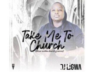 DJ Ligwa – Take Me To Church mp3 download