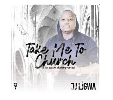 DJ Ligwa – Take Me To Church mp3 download