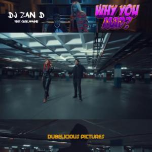 DJ Zan-D – Why You Mad? Ft. Gigi Lamayne mp3 download