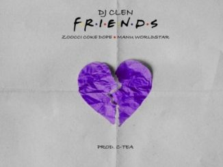 Dj Clen – Friends Ft. Zoocci Coke Dope x Manu Worldstar mp3 download