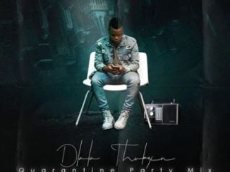 Dlala Thukzin – Quarantine Party Mix (Ukhozi Fm) mp3 download