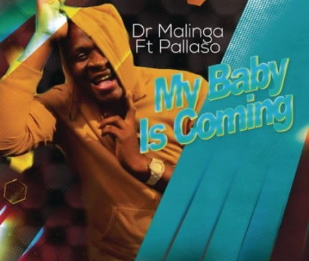 Dr Malinga – My Baby Is Coming Ft. Pallaso mp3 download