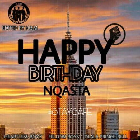 Fellow Boyz & Heartless Boyz – Happy Birthday Nqasta Ft. Dlala PrinceBell