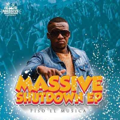 Fiso El Musica – Massive Shutdown Experience ZIP DOWNLOAD