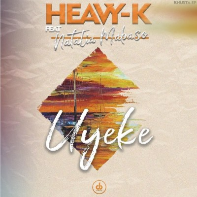 Heavy K – Uyeke Ft. Natalia Mabaso Mp3 download