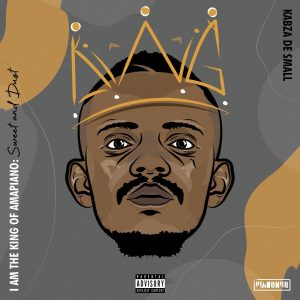 Kabza De Small – I Am the King of Amapiano: Sweet & Dust album zip download