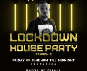 Kabza De Small – Lockdown House Party Season 2 Mix (June 5) Mp3 download