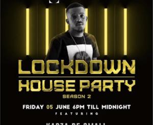 Kabza De Small, kwesta, chymamusique & culoe De song – Lockdown House Party Season 2 Premiere Line UP Amapiano