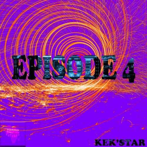 Kek'Star – Episode 4 mp3 download
