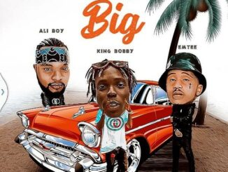 King Bobby – Now We Big Ft. Emtee & Ali Boy