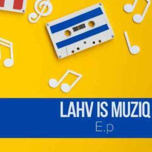 LAHV – Unconditional Love Ft. Lady Du Mp3 download