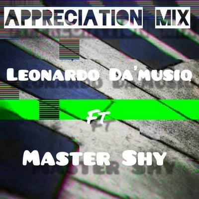 Leonardo Da'musiQ – Appreciation Mix Ft. Master Shy mp3 dowload