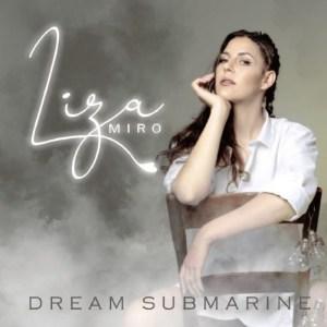 Liza Miro – Dream Submarine album download