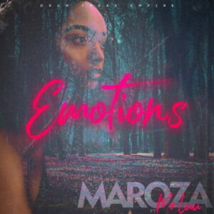 Maroza – Emotions Ft. Mr Luu mp3 download