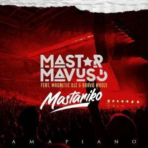 Mastar – Mastariko Ft. Magnetic Djs & Bravo Mboz