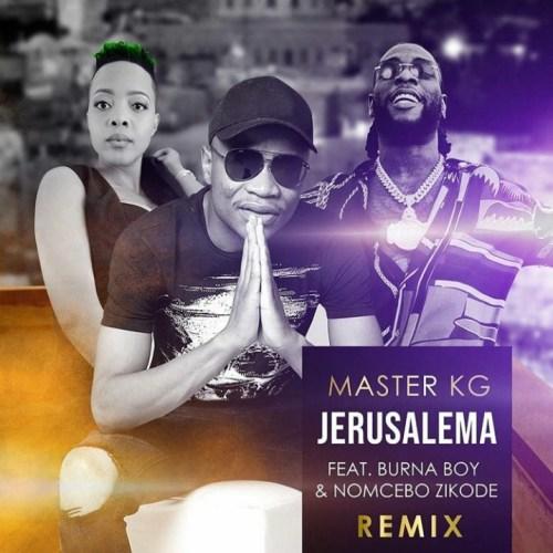 Master KG – Jerusalema (Remix) Ft. Burna Boy & Nomcebo Zikode + Lyrics