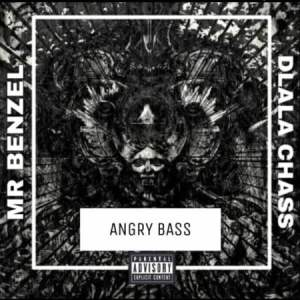 Mr Benzel – Angry Bass Ft. Dlala Chass mp3 download