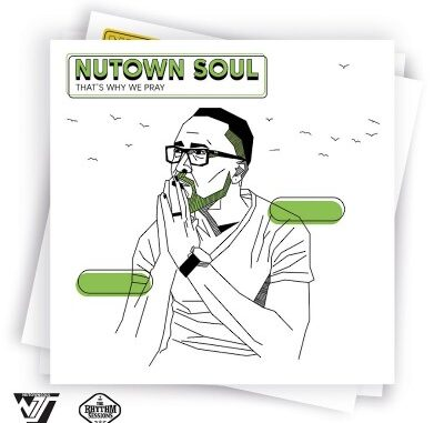 Nutown Soul – That's Why We Pray mp3 download