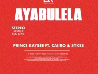 Prince Kaybee – Ayabulela (Cover Art) Ft. Caiiro & Sykes Mp3 download