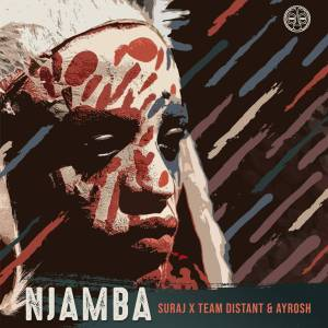 SURAJ, Team Distant & Ayrosh – Njamba Mp3 download