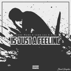 Trademark – Is Just A Feeling Ft. Leon Lee & Kija mp3 download