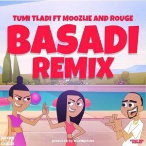 Tumi Tladi - Basadi Remix ft. Rouge, Moozlie mp3 download