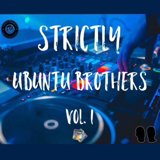 Ubuntu Brothers – Strictly Ubuntu Brothers vol. 1 (Exclusive Mix) Mp download