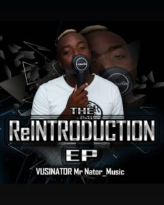 Vusinator – The Reintroduction Zip download