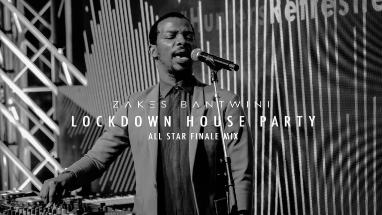 Zakes Bantwini – Lockdown House Party (All Star Finale Mix) mp3 download