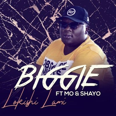 Biggie – Lokishi Lami Ft. Mo & Shayo
