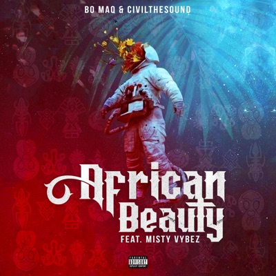 Bo Maq & CivilTheSound – African Beauty Ft. Misty Vybez Mp3 download