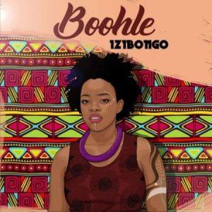 Boohle – Izibongo Ep zip download
