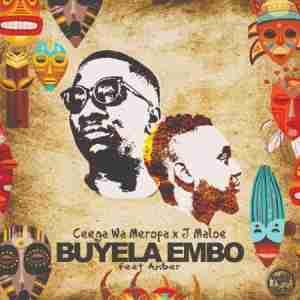 Ceega Wa Meropa & J Maloe – Buyela Embo Ft. Amber mp3 download