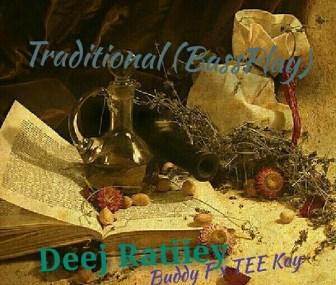 Deej Ratiiey & Buddy F – Traditional (BassPlay) Ft. TEE Kay