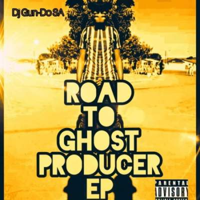 Dj Gun-Do SA – Road To Ghost Producer