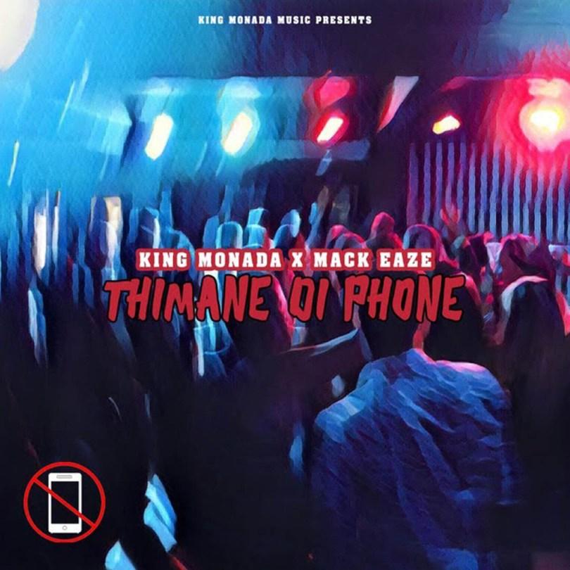 King Monada - Thimane di phone Ft. Mack Eaze Mp3 download