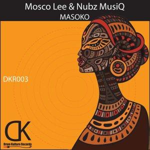 Mosco Lee & Nubz MusiQ – Masoko mp3 download
