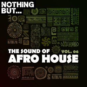 Nothing But… The Sound of Afro House, Vol. 06 mp3 download
