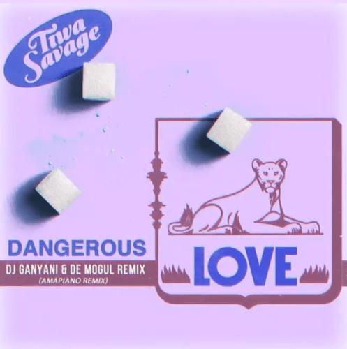 Tiwa Savage – Dangerous Love (Amapiano Remix) Ft. DJ Ganyani & De Mogul