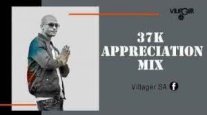 Villager SA – 37K Appreciation Mix Mp3 download