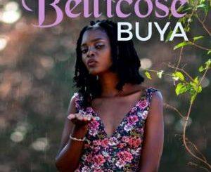 Bellicose – Buya mp3 download