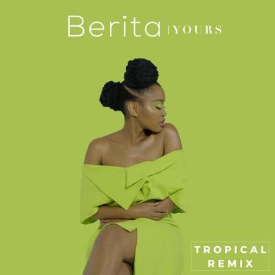 Berita – Yours (Tropical Remix) mp3 download