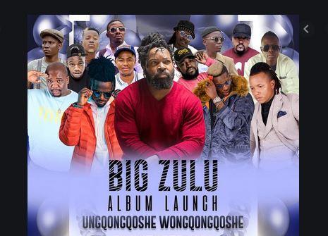 Big Zulu – Ungqongqoshe Wongqongqoshe album download