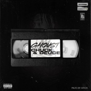 Ghoust – Chuck And Deuce