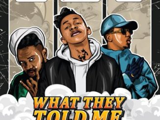 Jermaine Eagle – What They Told Me Ft. Emtee & Mosankie