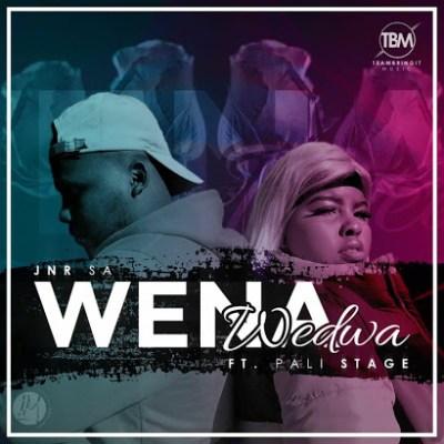 Jnr SA – Wena Wedwa Ft. Pali Stage mp3 download